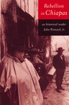 Rebellion in Chiapas: An Historical Reader