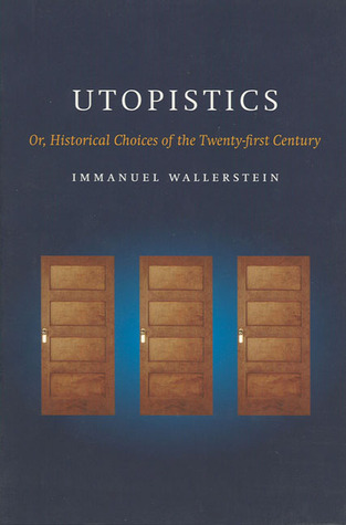 Utopistics by Immanuel Wallerstein