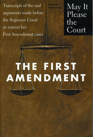 the-first-amendment-transcripts-of-the-oral-arguments-made-before-the-supreme-court-in-sixteen-key-first-amendment-cases