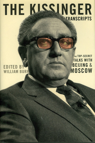 The Kissinger Transcripts: The Top-Secret Talks With Beijing and Moscow