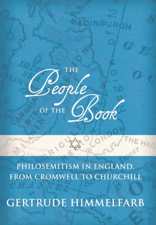The People of the Book: Philosemitism in England, From Cromwell to Churchill