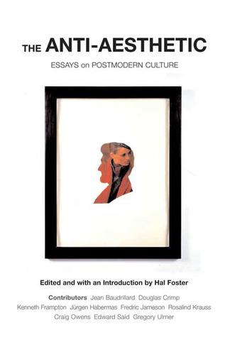 The Anti-Aesthetic: Essays on Postmodern Culture