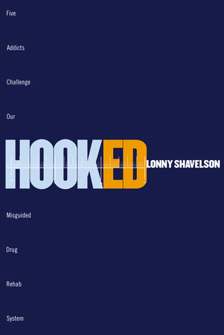 hooked-five-addicts-challenge-our-misguided-drug-rehab-system