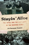 Stayin' Alive by Jefferson R. Cowie