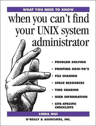 What You Need To Know: when you can't find your UNIX system administrator (What You Need to Know)