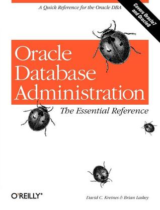 Oracle Database Administration: The Essential Reference