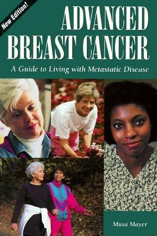 Advanced Breast Cancer: por Musa Mayer MOBI TORRENT