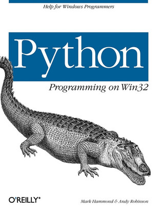 Python Programming on WIN32: Help for Windows Programmers