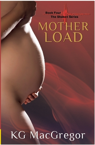 Mother Load by K.G. MacGregor