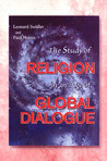 The Study of Religion in an Age of Global Dialogue