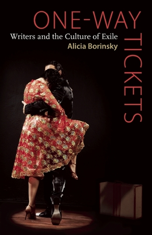 One-Way Tickets: Writers and the Culture of Exile