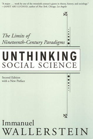 Unthinking Social Science: Limits Of 19Th Century Paradigms