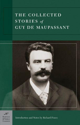 Collected Stories of Guy de Maupassant (Barnes Noble Classics Series)
