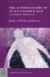 The Autobiography of an Ex-Colored Man and Other Writings by James Weldon Johnson