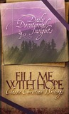Fill Me with Hope--Daily Devotional Insights from Classical Christian Writings (Barbour Value Classics)