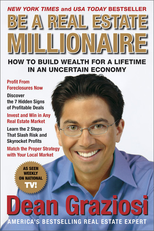 Be a Real Estate Millionaire by Dean Graziosi