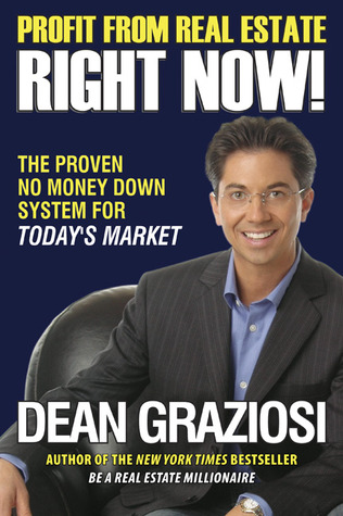 Profit From Real Estate Right Now! by Dean Graziosi