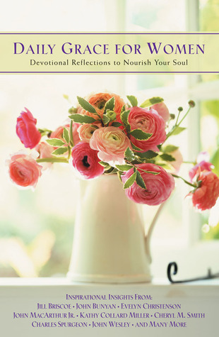 Daily Grace For Women - Devotional Reflections To Nourish Your Soul
