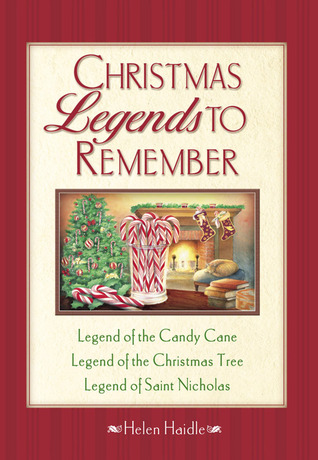 Christmas Legends to Remember by Helen C. Haidle