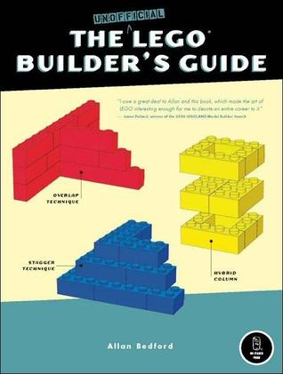 Ebook The Unofficial LEGO Builder's Guide by Allan Bedford PDF!