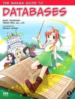 The Manga Guide to Databases by Mana Takahashi
