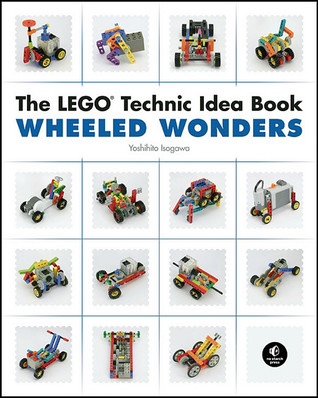 The Lego Technic Idea Book Wheeled Wonders By Yoshihito Isogawa