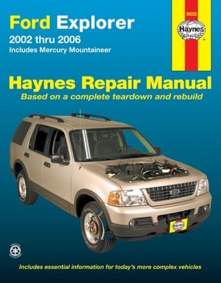 Ford Explorer & Mercury Mountaineer Automotive Repair Manual: 2002-2006