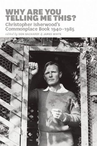 Why are You Telling Me This?: The Commonplace Book, 1940-1985