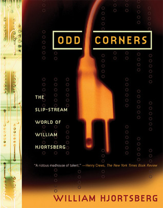 Odd Corners: The Slip-Stream World of William Hjortsberg
