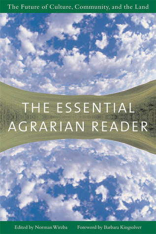The Essential Agrarian Reader by Norman Wirzba
