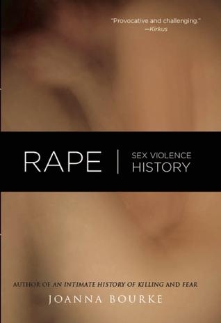 Rape: Sex, Violence, History