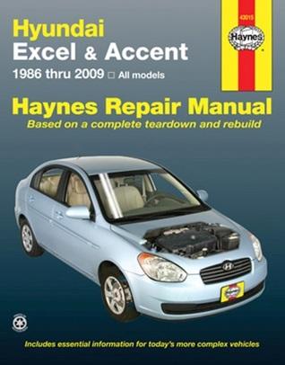 Hundai Excel & Accent 1986 thru 2009: All Models