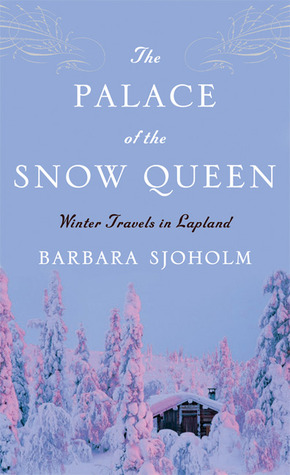 The Palace of the Snow Queen by Barbara Sjoholm
