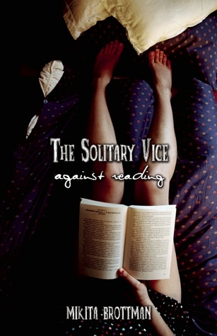 The Solitary Vice by Mikita Brottman
