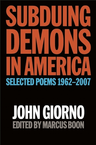 Subduing Demons in America: Selected Poems, 1962-2007