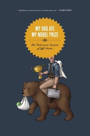 Descargar My dog ate my nobel prize: the fabricated memoirs of jeff martin epub gratis online Jeff  Martin