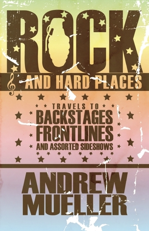 Rock and Hard Places by Andrew Mueller