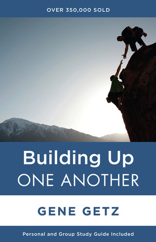 Building Up One Another by Gene A. Getz