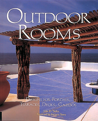 Outdoor Rooms by Julie D. Taylor