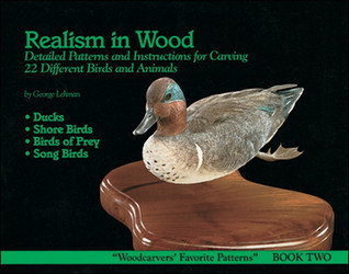Realism in Wood: Detailed Patterns and Instructions for Carving 22 Different Birds and Animals