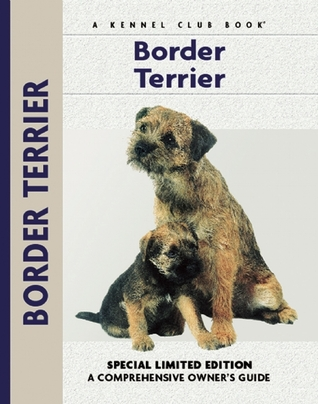 Border Terrier (Comprehensive Owners Guide)