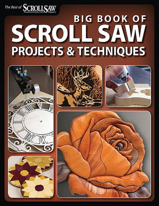 Big Book Of Scroll Saw Projects Techniques By Scroll Saw New Scroll Saw Patterns