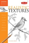 """Realistic Textures: Discover your """"inner artist"""" as you explore the basic theories and techniques of pencil drawing"""