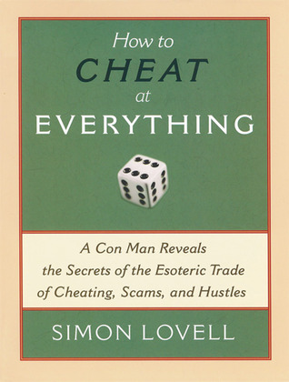 How to Cheat at Everything by Simon Lovell
