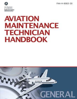 Aviation Maintenance Technician Handbook�General: FAA-H-8083-30
