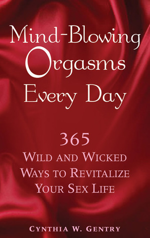 Mind-Blowing Orgasms Every Day