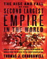 The Rise and Fall of the Second Largest Empire in History by Thomas J. Craughwell