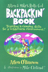 Allen & Mike's Really Cool Backpackin' Book: Traveling & camping skills for a wilderness environment