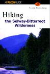 Hiking the Selway Bitterroot Wilderness