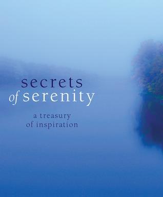 Secrets Of Serenity: A Treasury Of Inspiration